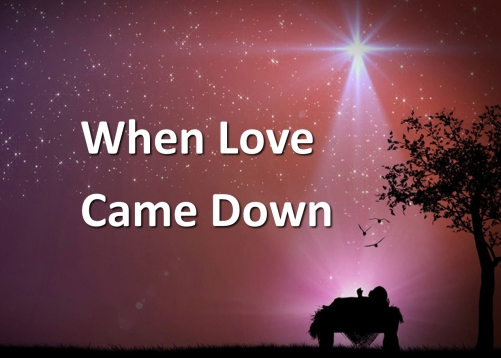 when-love-came-down